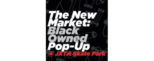 The New Market: Black Owned Pop-Up
